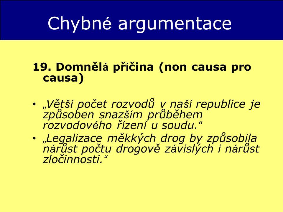 Chybné argumentace 19. Domnělá příčina (non causa pro causa)