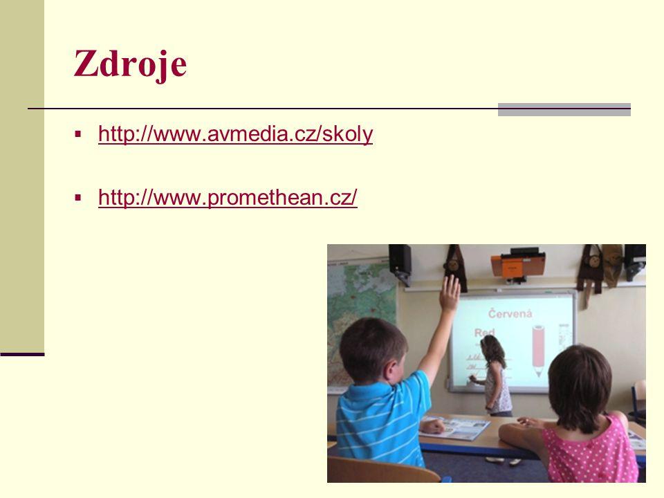 Zdroje http://www.avmedia.cz/skoly http://www.promethean.cz/