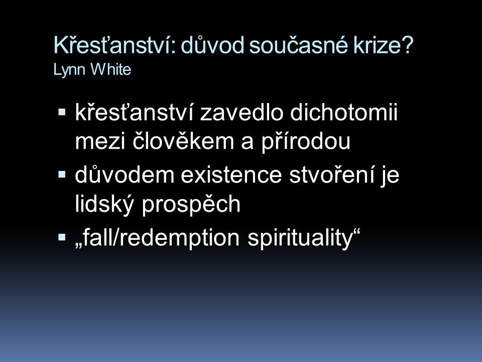 Křesťanství: důvod současné krize Lynn White