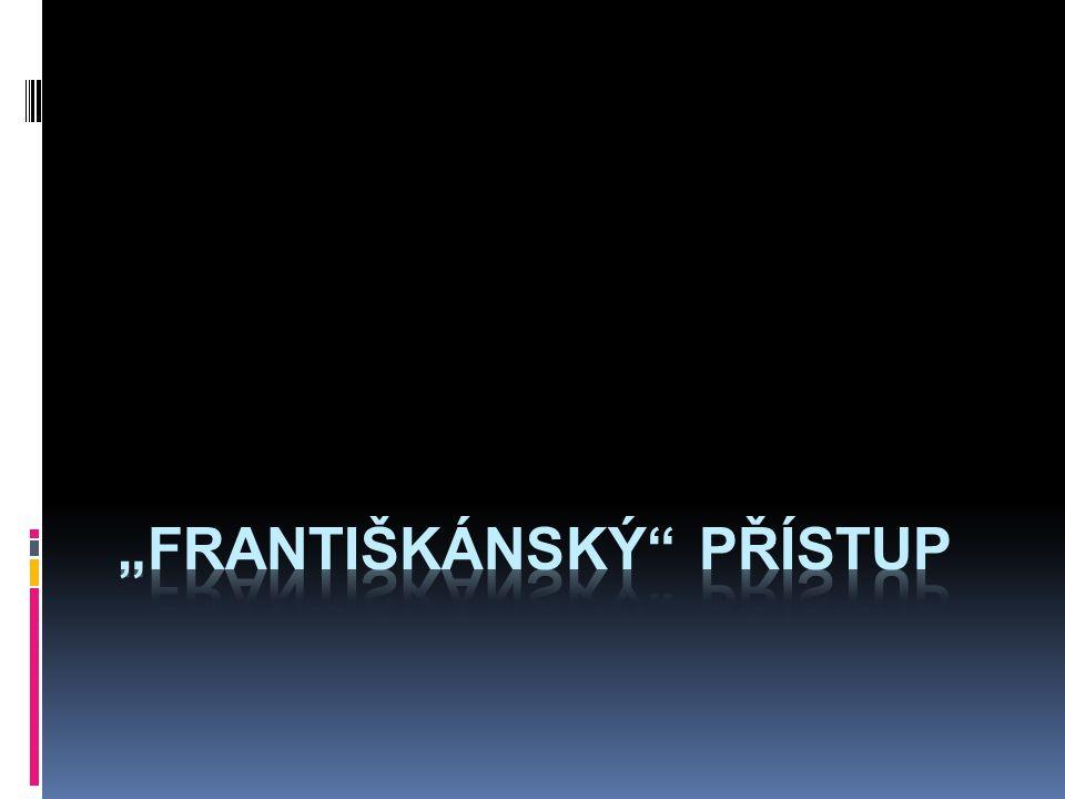 """""""Františkánský přístup"""