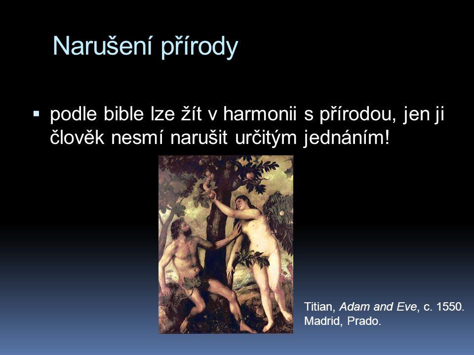 Narušení přírody podle bible lze žít v harmonii s přírodou, jen ji člověk nesmí narušit určitým jednáním!