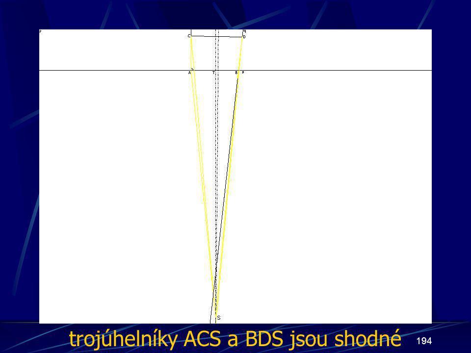 trojúhelníky ACS a BDS jsou shodné
