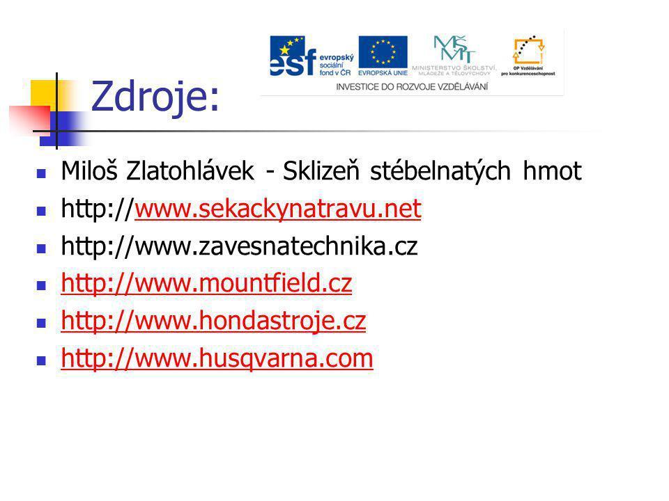 Zdroje: Miloš Zlatohlávek - Sklizeň stébelnatých hmot