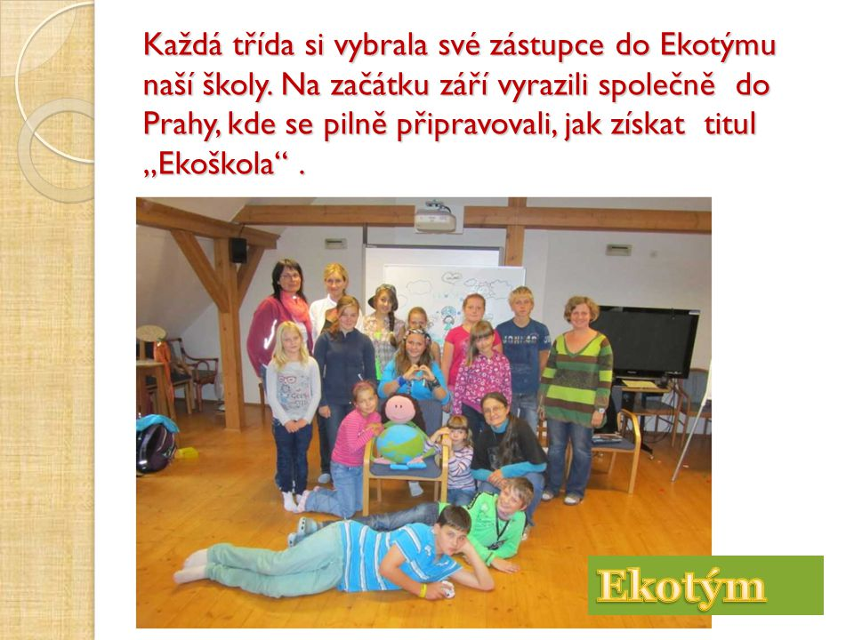Každá třída si vybrala své zástupce do Ekotýmu naší školy