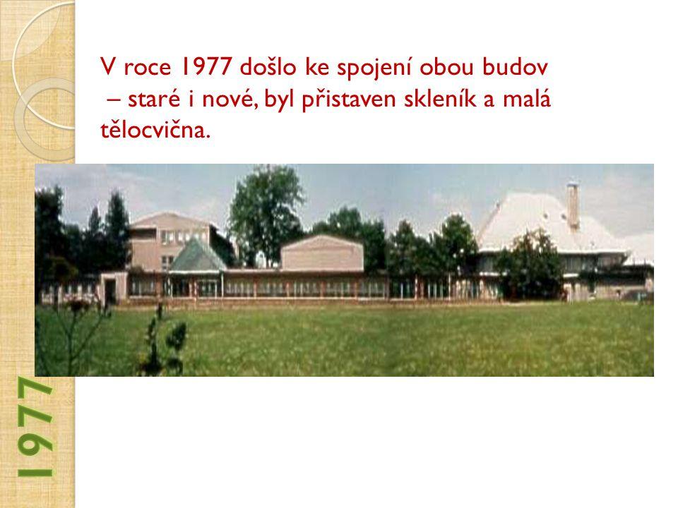 1977 V roce 1977 došlo ke spojení obou budov