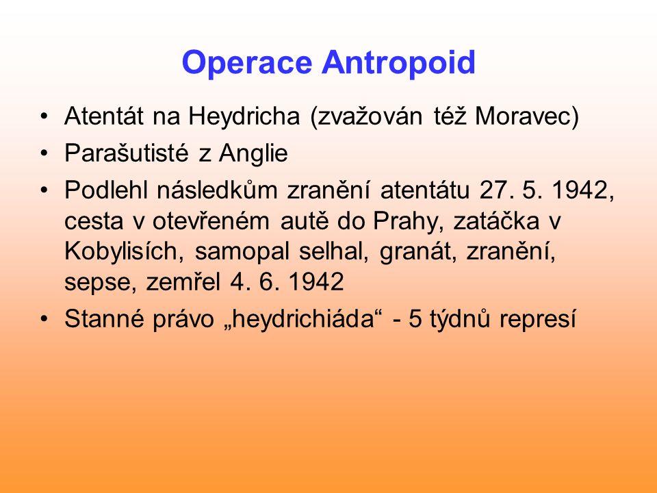 Operace Antropoid Atentát na Heydricha (zvažován též Moravec)