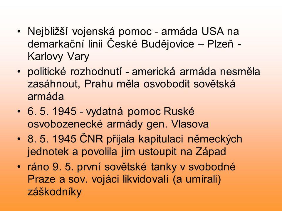 Nejbližší vojenská pomoc - armáda USA na demarkační linii České Budějovice – Plzeň - Karlovy Vary