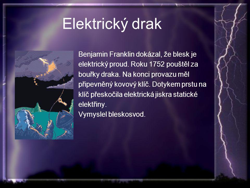 Elektrický drak Benjamin Franklin dokázal, že blesk je