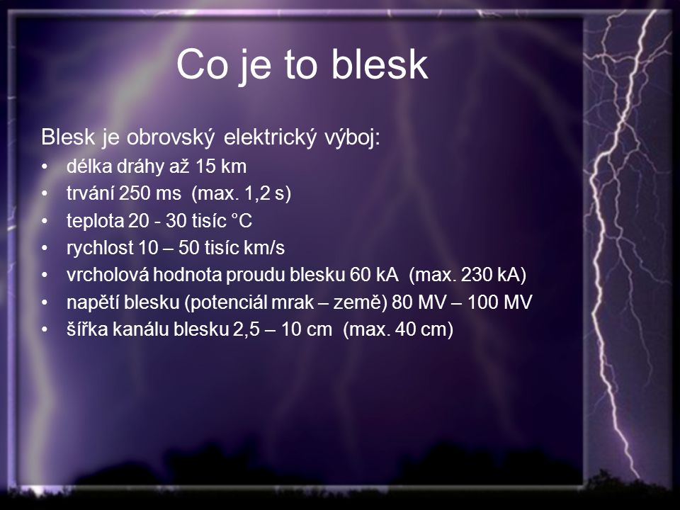 Co je to blesk Blesk je obrovský elektrický výboj: