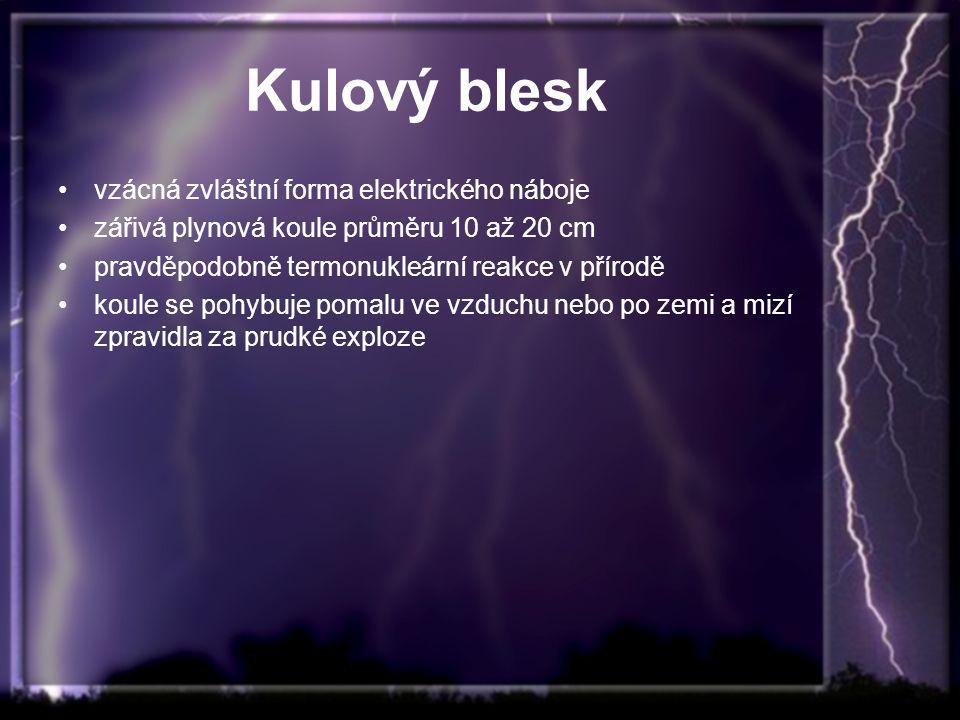 Kulový blesk vzácná zvláštní forma elektrického náboje