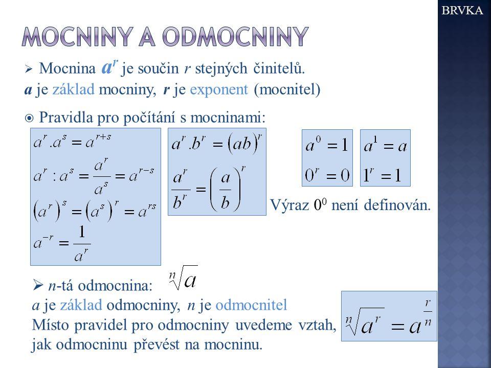Mocniny a odmocniny Mocnina ar je součin r stejných činitelů.