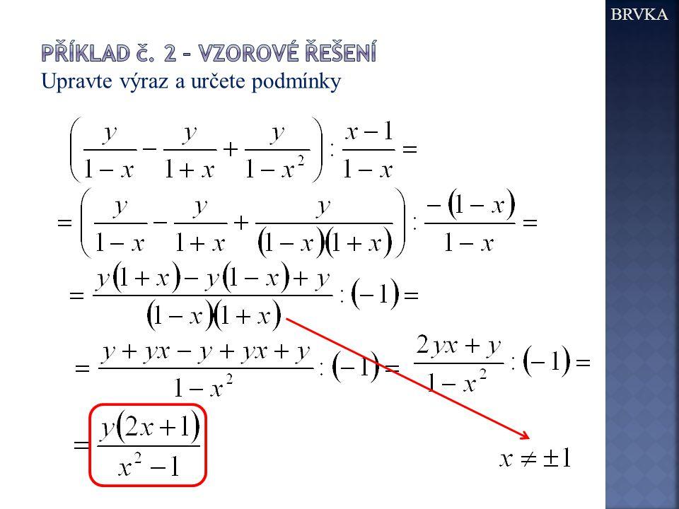 Příklad č. 2 – vzorové řešení Upravte výraz a určete podmínky