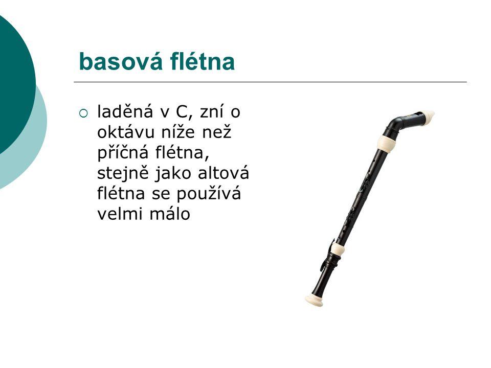 basová flétna laděná v C, zní o oktávu níže než příčná flétna, stejně jako altová flétna se používá velmi málo.
