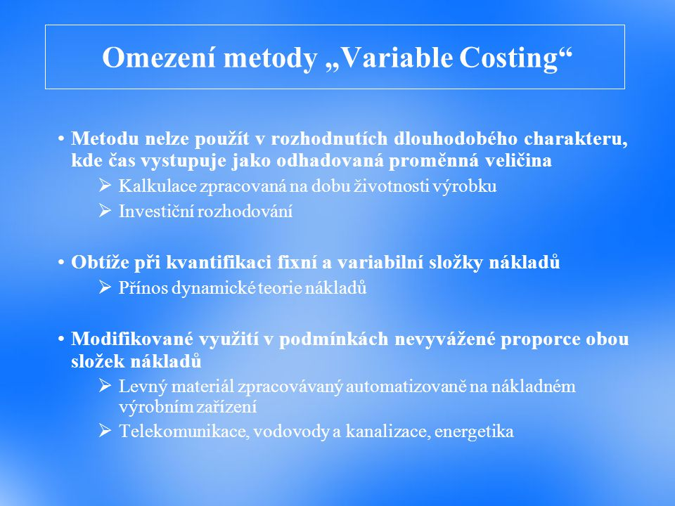 "Omezení metody ""Variable Costing"