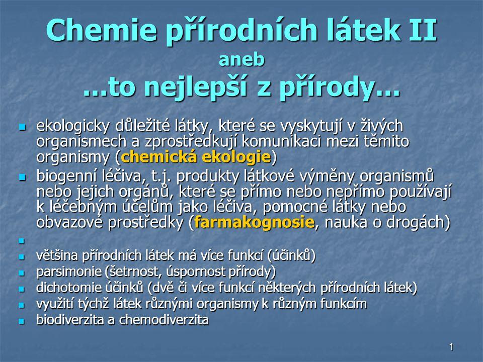 Chemie přírodních látek II aneb ...to nejlepší z přírody...