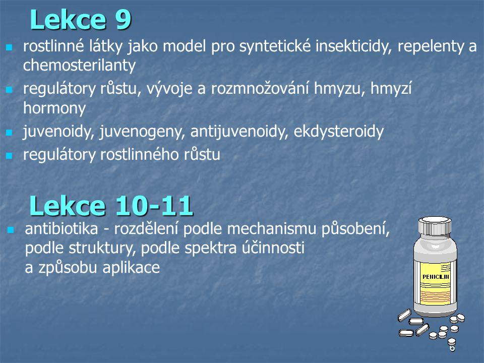 Lekce 9 rostlinné látky jako model pro syntetické insekticidy, repelenty a chemosterilanty.