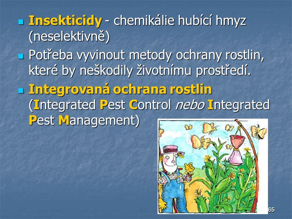 Insekticidy - chemikálie hubící hmyz (neselektivně)