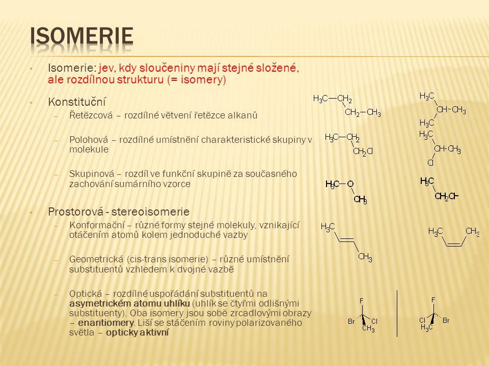 Isomerie Isomerie: jev, kdy sloučeniny mají stejné složené, ale rozdílnou strukturu (= isomery) Konstituční.