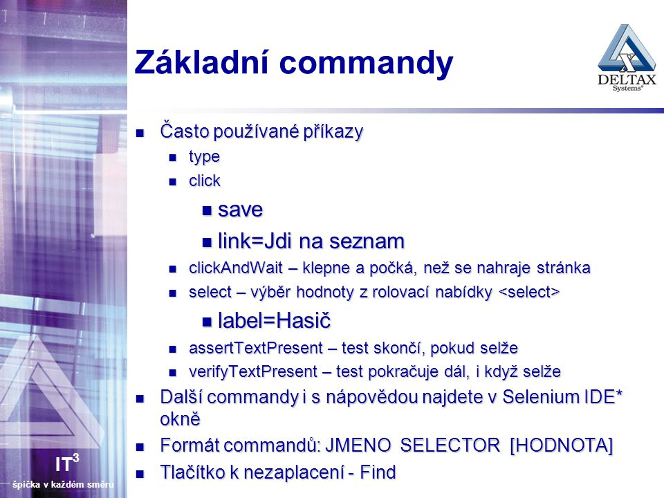 Základní commandy save link=Jdi na seznam label=Hasič