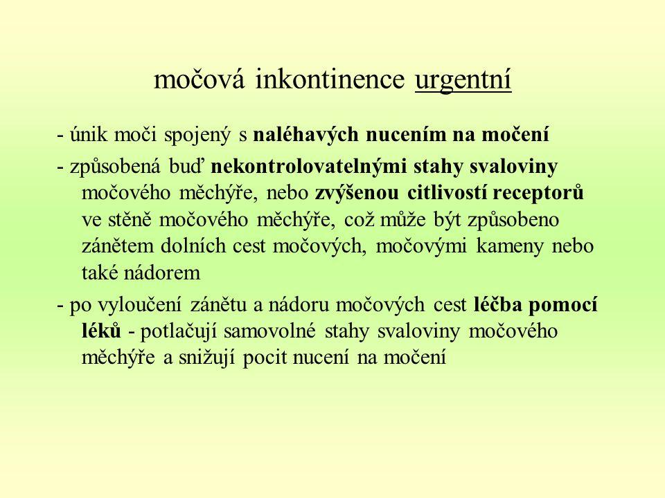 močová inkontinence urgentní