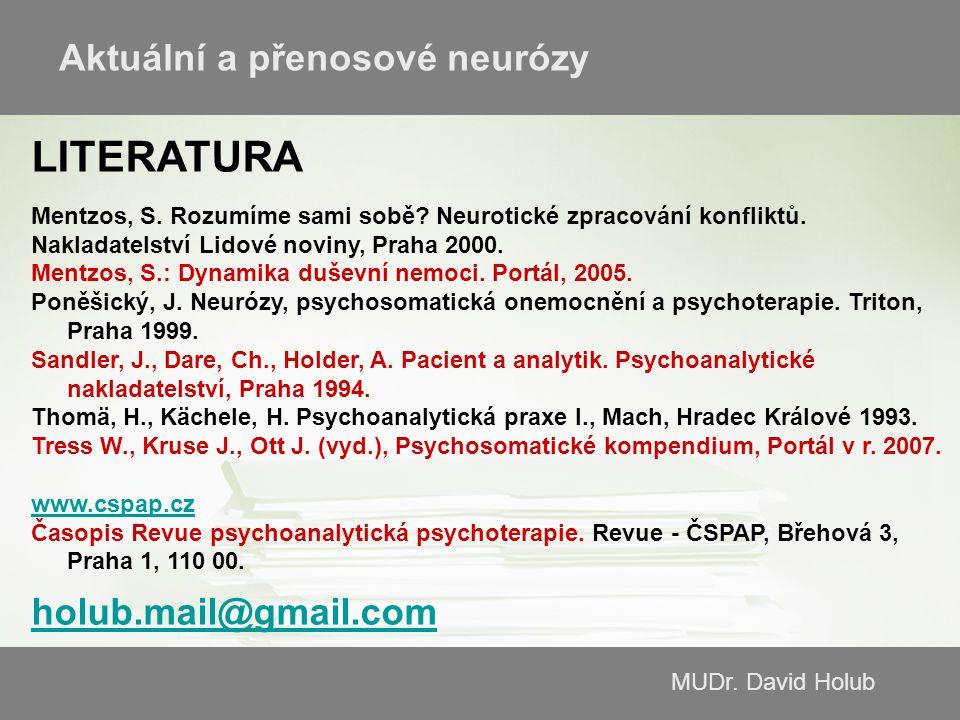 LITERATURA Aktuální a přenosové neurózy holub.mail@gmail.com