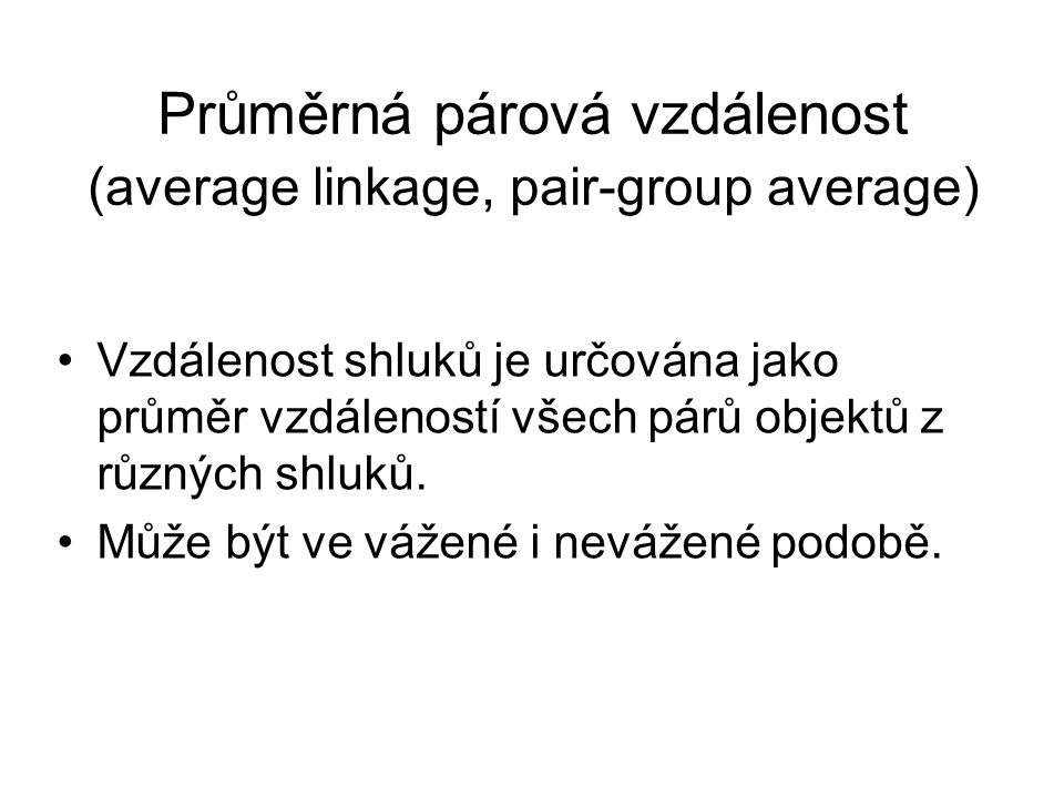 Průměrná párová vzdálenost (average linkage, pair-group average)