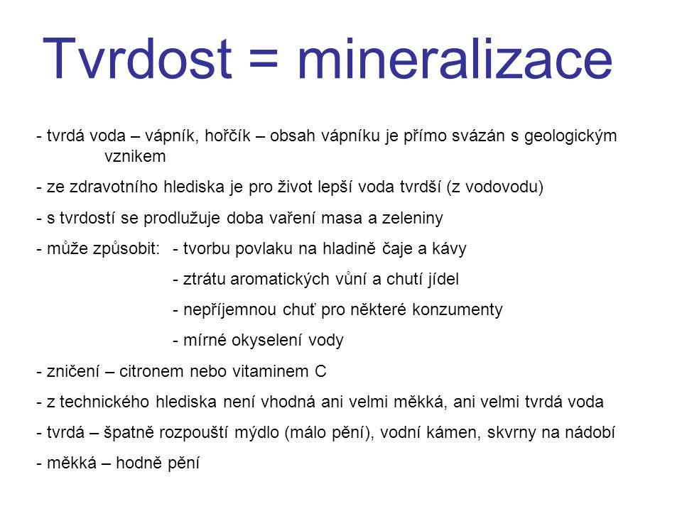 Tvrdost = mineralizace