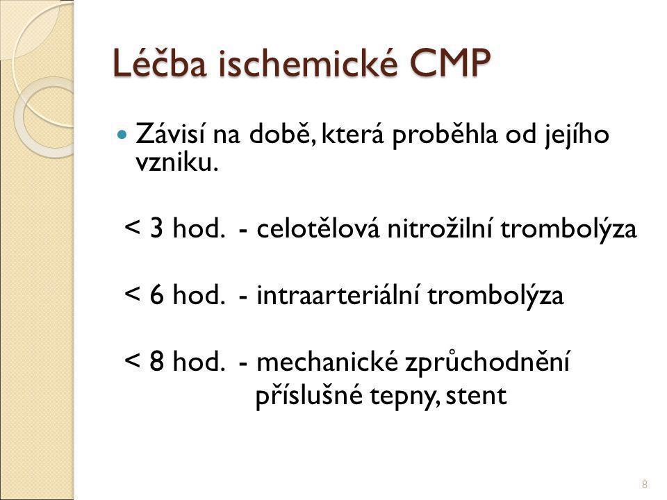 Léčba ischemické CMP Závisí na době, která proběhla od jejího vzniku.