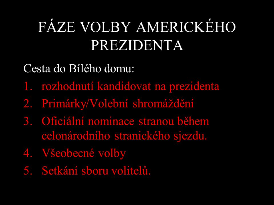 FÁZE VOLBY AMERICKÉHO PREZIDENTA