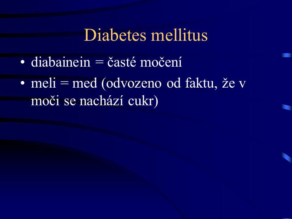 Diabetes mellitus diabainein = časté močení