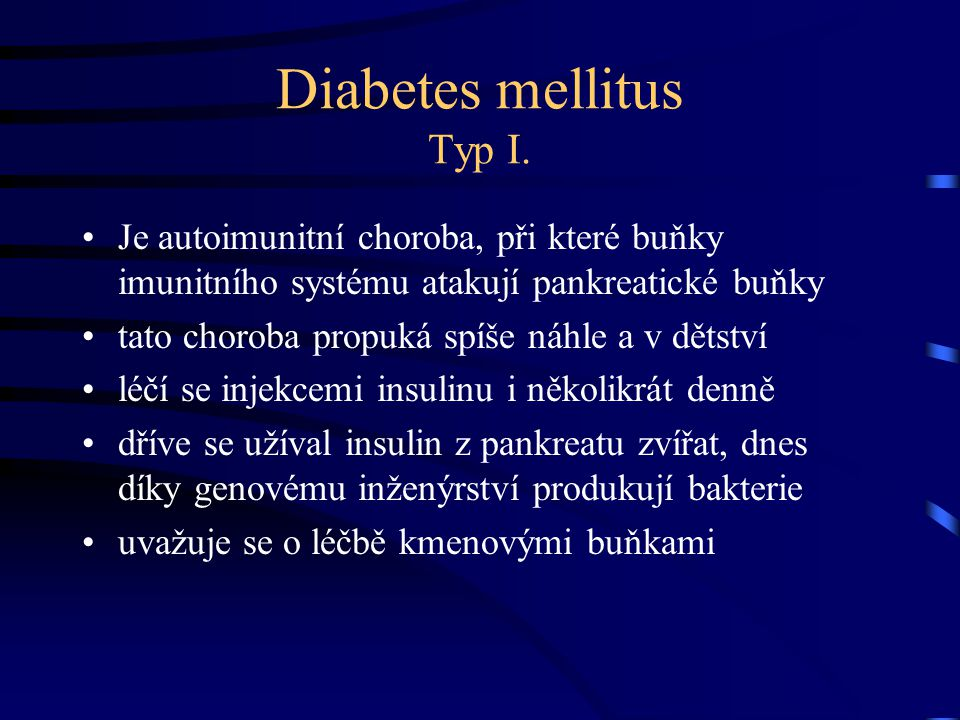 Diabetes mellitus Typ I.
