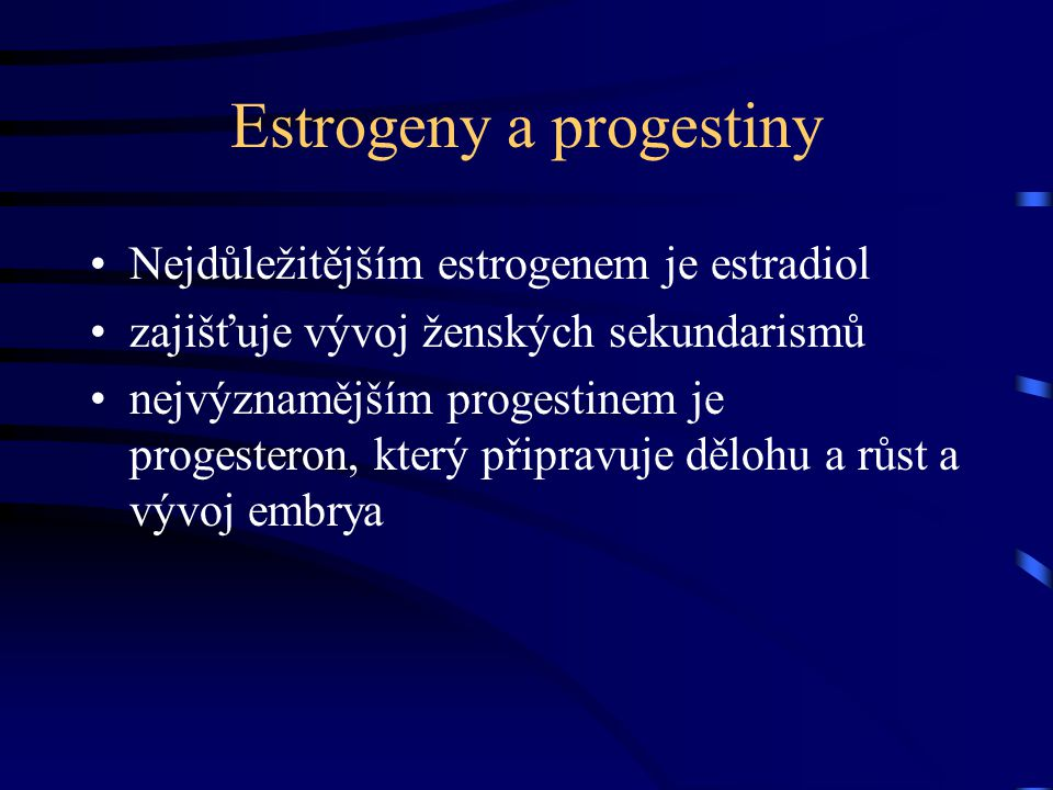 Estrogeny a progestiny