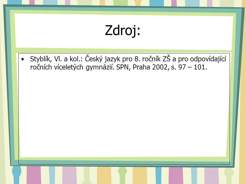 Zdroj: Styblík, Vl. a kol.: Český jazyk pro 8.