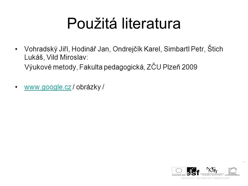 Použitá literatura Vohradský Jiří, Hodinář Jan, Ondrejčík Karel, Simbartl Petr, Štich Lukáš, Vild Miroslav: