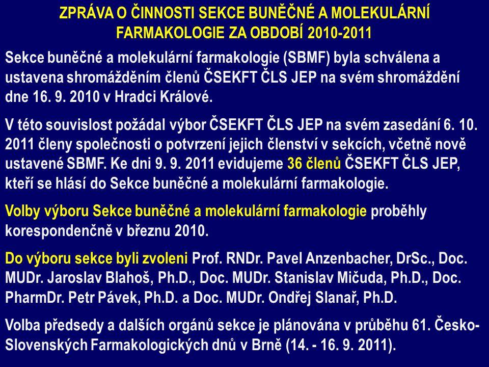 Zpráva o činnosti Sekce buněčné a molekulární farmakologie ZA OBDOBÍ 2010-2011