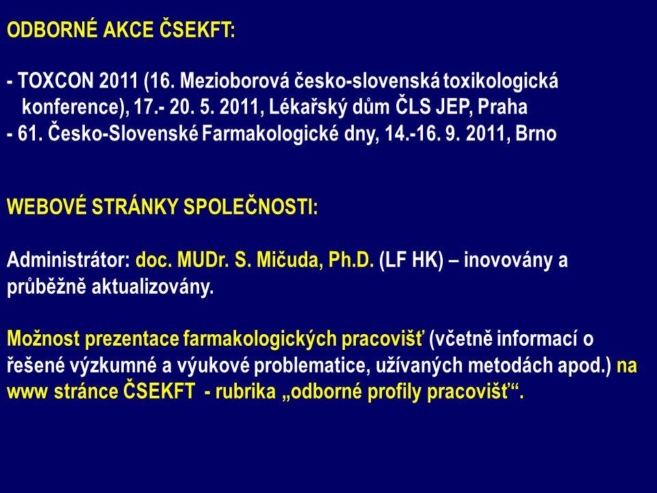 ODBORNÉ AKCE ČSEKFT: - TOXCON 2011 (16. Mezioborová česko-slovenská toxikologická. konference), 17.- 20. 5. 2011, Lékařský dům ČLS JEP, Praha.