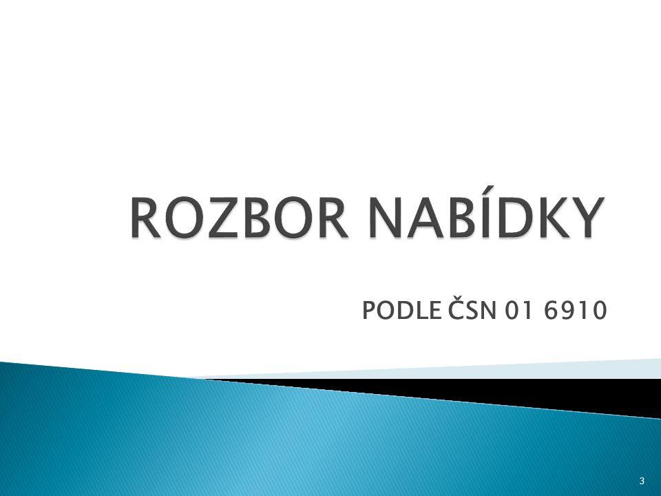 ROZBOR NABÍDKY PODLE ČSN 01 6910