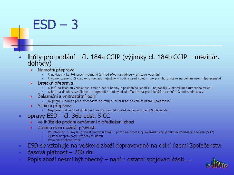 ESD – 3 lhůty pro podání – čl. 184a CCIP (výjimky čl. 184b CCIP – mezinár. dohody) Námořní přeprava.