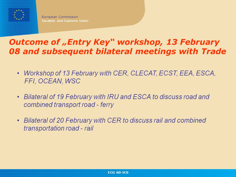 "Outcome of ""Entry Key workshop, 13 February 08 and subsequent bilateral meetings with Trade"