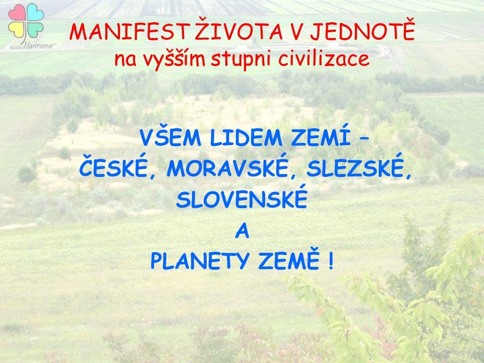 MANIFEST ŽIVOTA V JEDNOTĚ na vyšším stupni civilizace