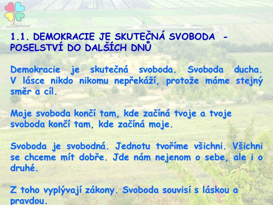 1.1. DEMOKRACIE JE SKUTEČNÁ SVOBODA - POSELSTVÍ DO DALŠÍCH DNŮ