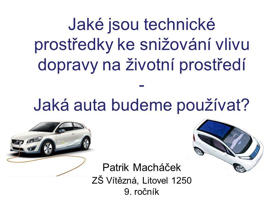 Jaké jsou technické prostředky ke snižování vlivu dopravy na životní prostředí - Jaká auta budeme používat.