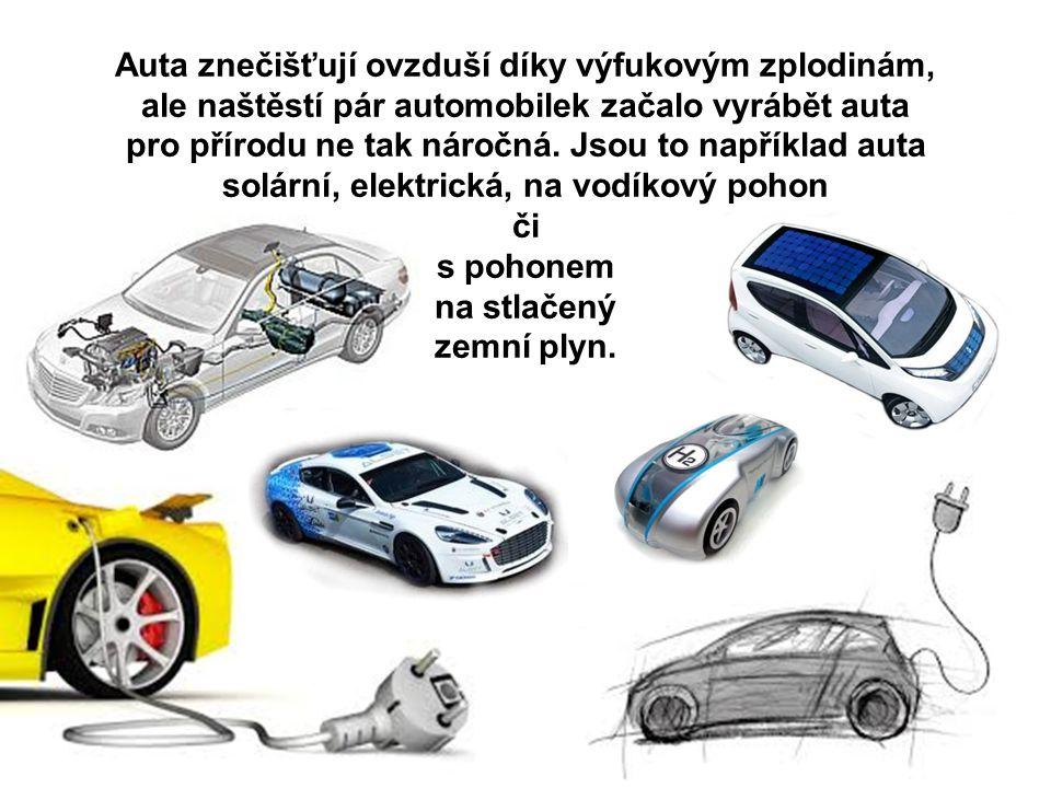 Auta znečišťují ovzduší díky výfukovým zplodinám, ale naštěstí pár automobilek začalo vyrábět auta pro přírodu ne tak náročná.
