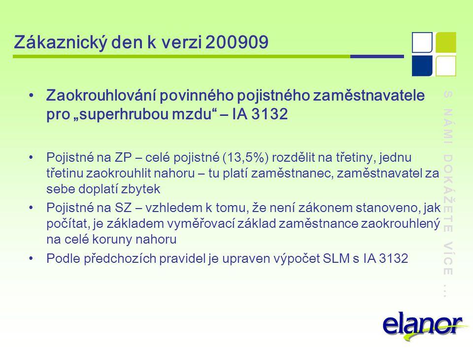 """Zákaznický den k verzi 200909 Zaokrouhlování povinného pojistného zaměstnavatele pro """"superhrubou mzdu – IA 3132."""
