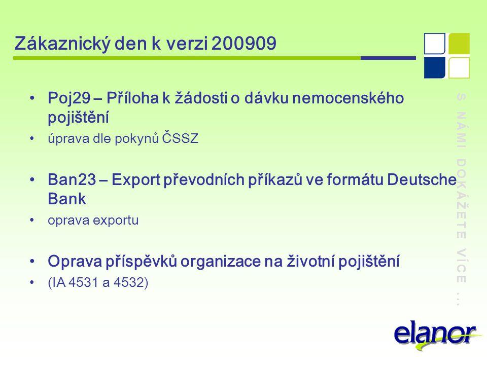 Zákaznický den k verzi 200909 Poj29 – Příloha k žádosti o dávku nemocenského pojištění. úprava dle pokynů ČSSZ.