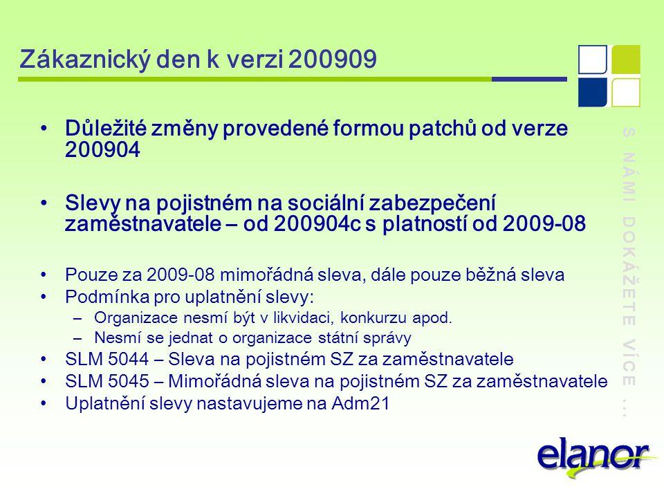 Zákaznický den k verzi 200909 Důležité změny provedené formou patchů od verze 200904.