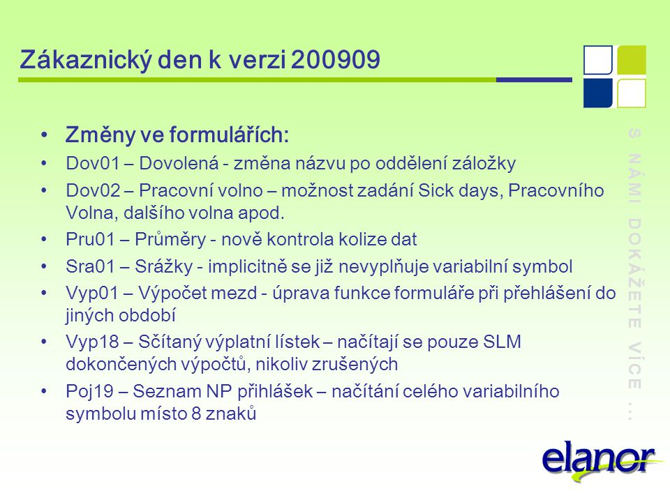 Zákaznický den k verzi 200909 Změny ve formulářích: