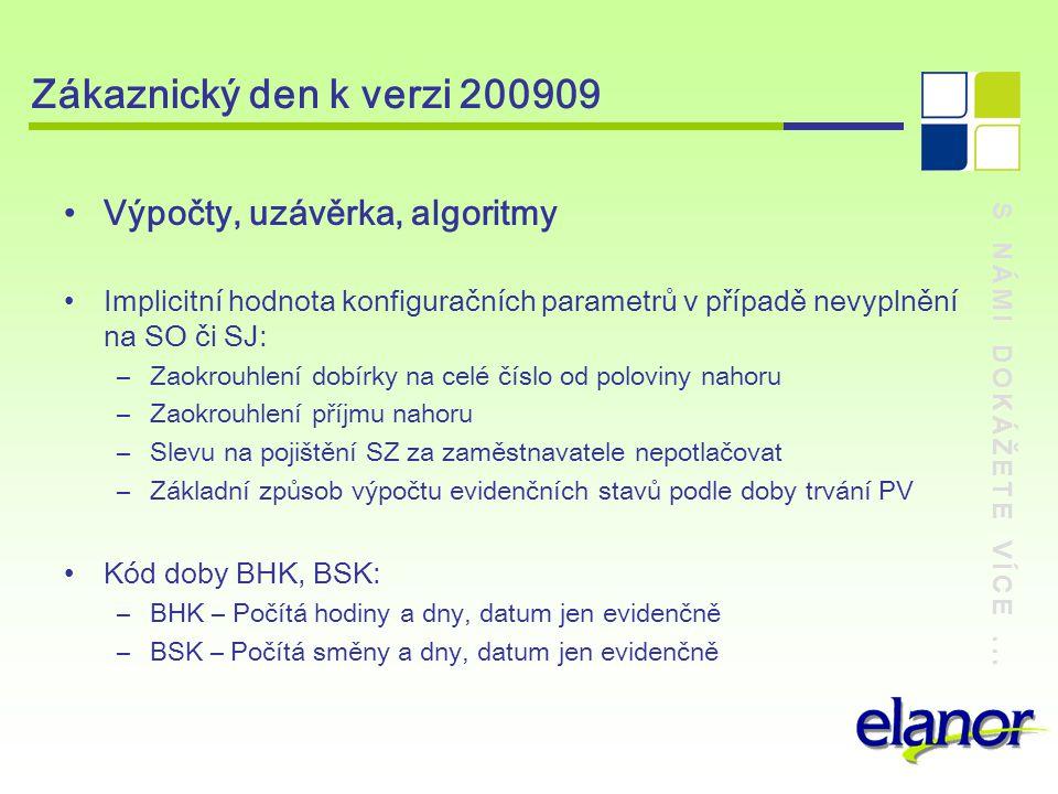 Zákaznický den k verzi 200909 Výpočty, uzávěrka, algoritmy