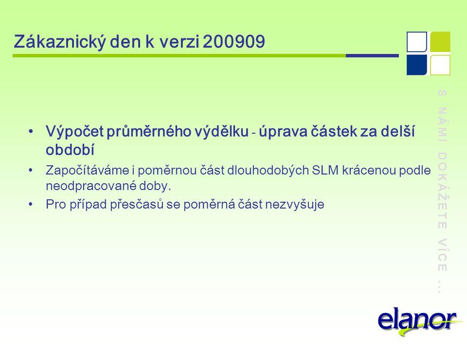 Zákaznický den k verzi 200909 S NÁMI DOKÁŽETE VÍCE ... Výpočet průměrného výdělku - úprava částek za delší období.