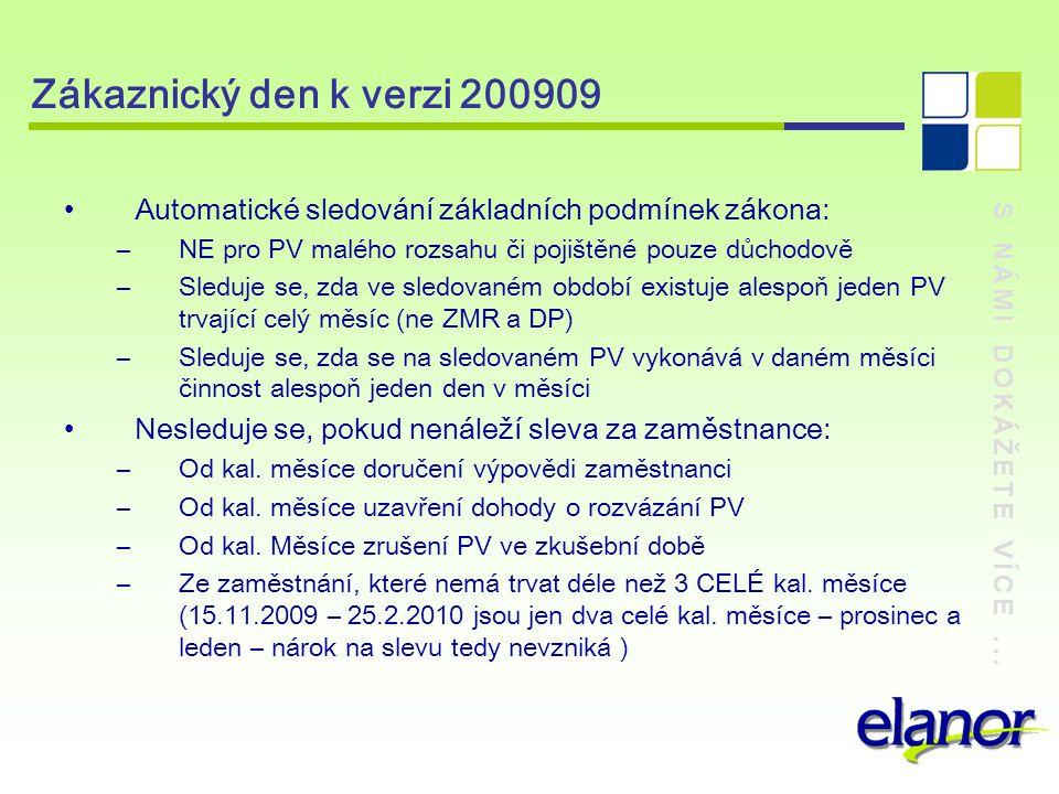 Zákaznický den k verzi 200909 Automatické sledování základních podmínek zákona: NE pro PV malého rozsahu či pojištěné pouze důchodově.